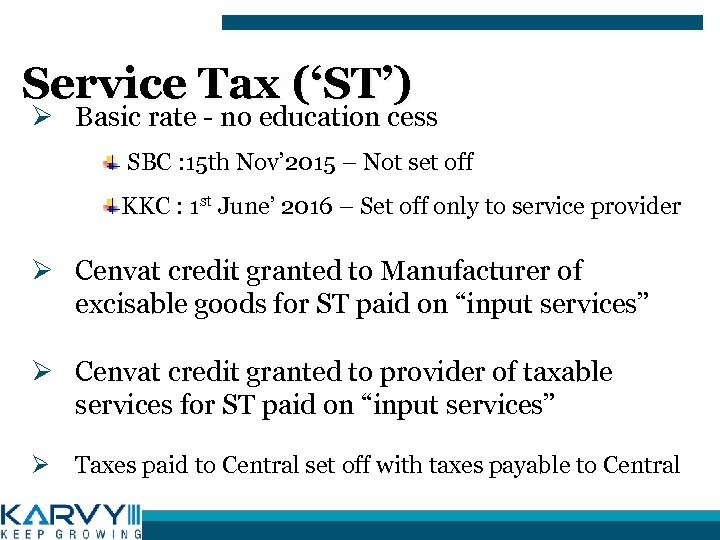 Service Tax ('ST') Ø Basic rate - no education cess SBC : 15 th