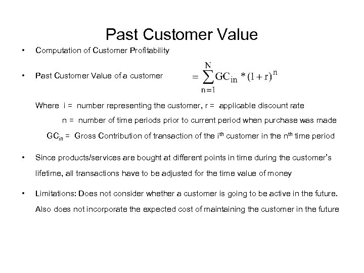 Past Customer Value • Computation of Customer Profitability • Past Customer Value of a