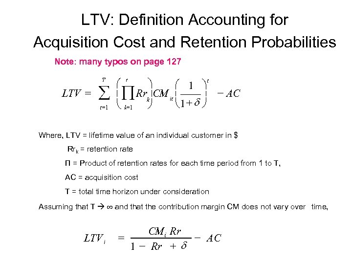 LTV: Definition Accounting for Acquisition Cost and Retention Probabilities Note: many typos on page