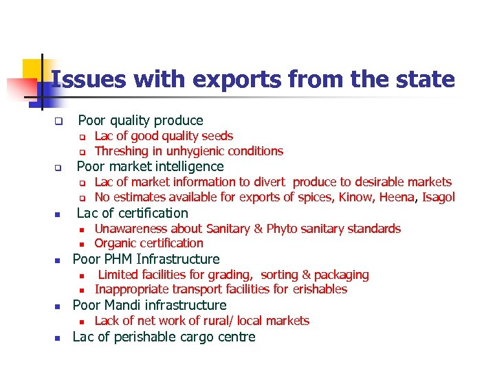 Issues with exports from the state Poor quality produce Poor market intelligence n n