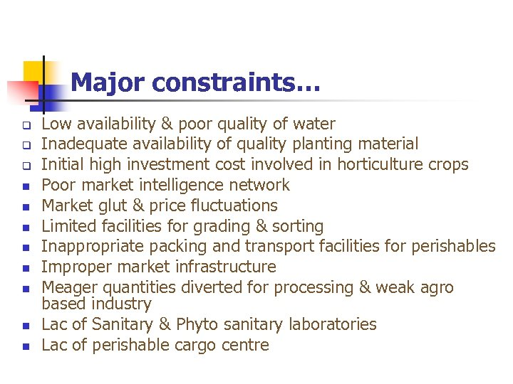 Major constraints… n n n n Low availability & poor quality of water Inadequate
