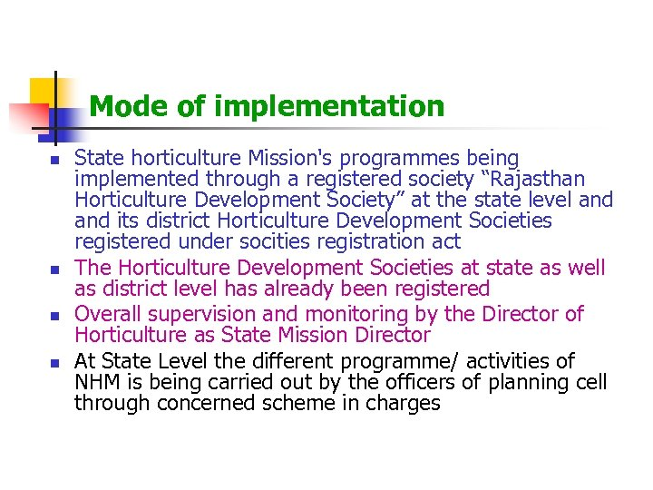 Mode of implementation n n State horticulture Mission's programmes being implemented through a registered