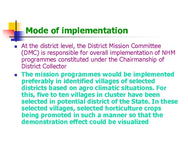 Mode of implementation n n At the district level, the District Mission Committee (DMC)