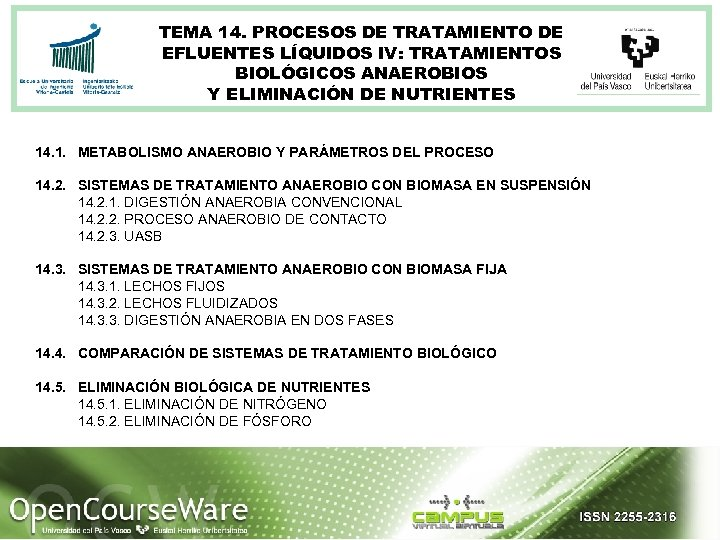 TEMA 14. PROCESOS DE TRATAMIENTO DE EFLUENTES LÍQUIDOS IV: TRATAMIENTOS BIOLÓGICOS ANAEROBIOS Y ELIMINACIÓN