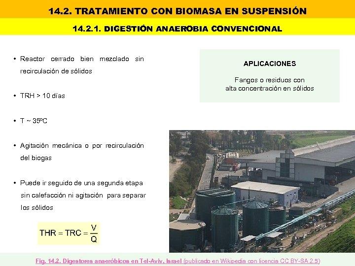 14. 2. TRATAMIENTO CON BIOMASA EN SUSPENSIÓN 14. 2. 1. DIGESTIÓN ANAEROBIA CONVENCIONAL •