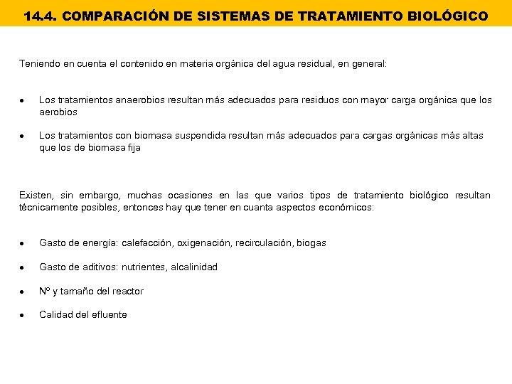 14. 4. COMPARACIÓN DE SISTEMAS DE TRATAMIENTO BIOLÓGICO Teniendo en cuenta el contenido en