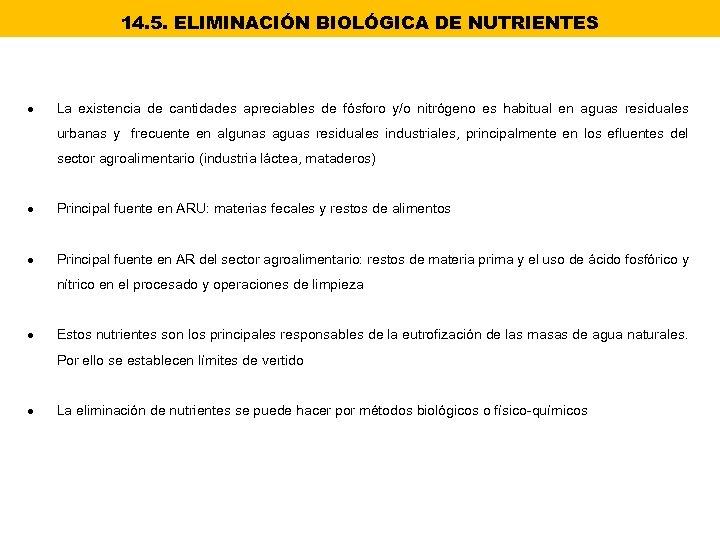 14. 5. ELIMINACIÓN BIOLÓGICA DE NUTRIENTES La existencia de cantidades apreciables de fósforo y/o