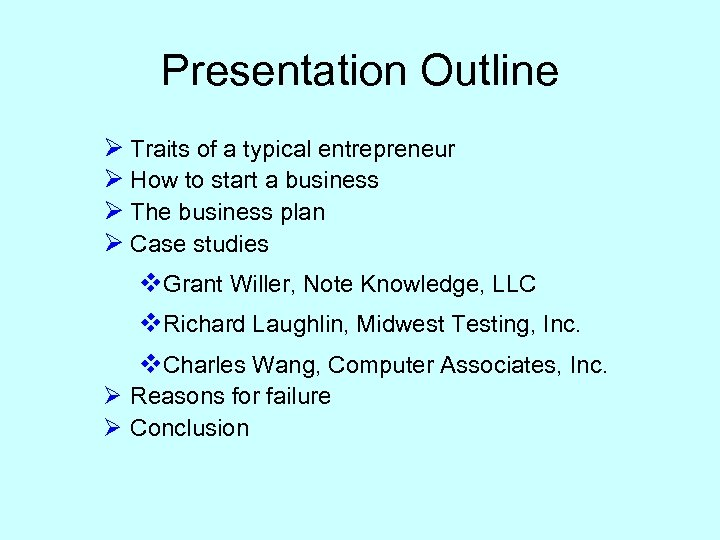 Presentation Outline Ø Traits of a typical entrepreneur Ø How to start a business