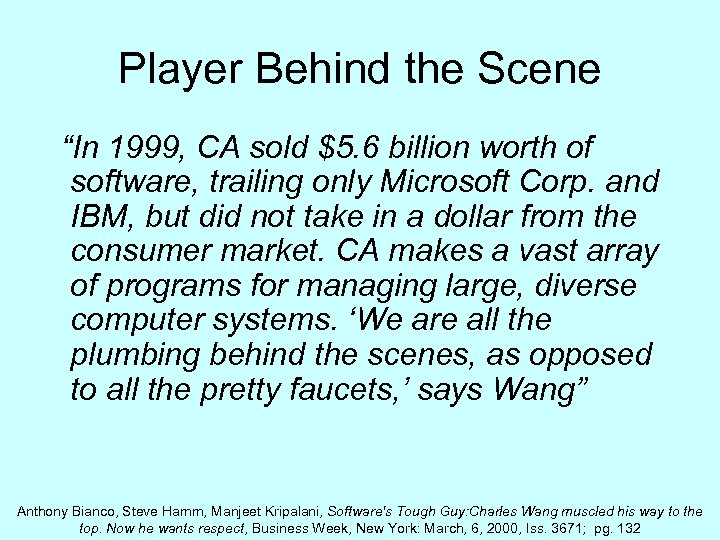 """Player Behind the Scene """"In 1999, CA sold $5. 6 billion worth of software,"""