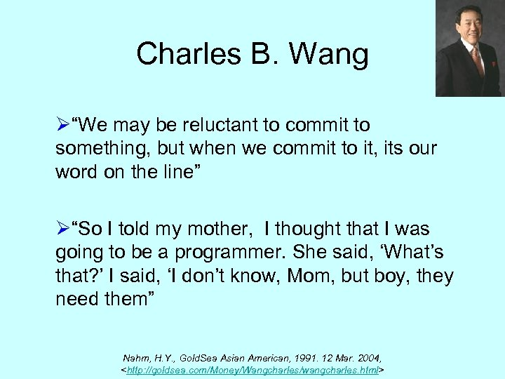"""Charles B. Wang Ø""""We may be reluctant to commit to something, but when we"""