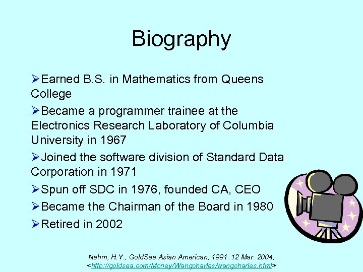 Biography ØEarned B. S. in Mathematics from Queens College ØBecame a programmer trainee at