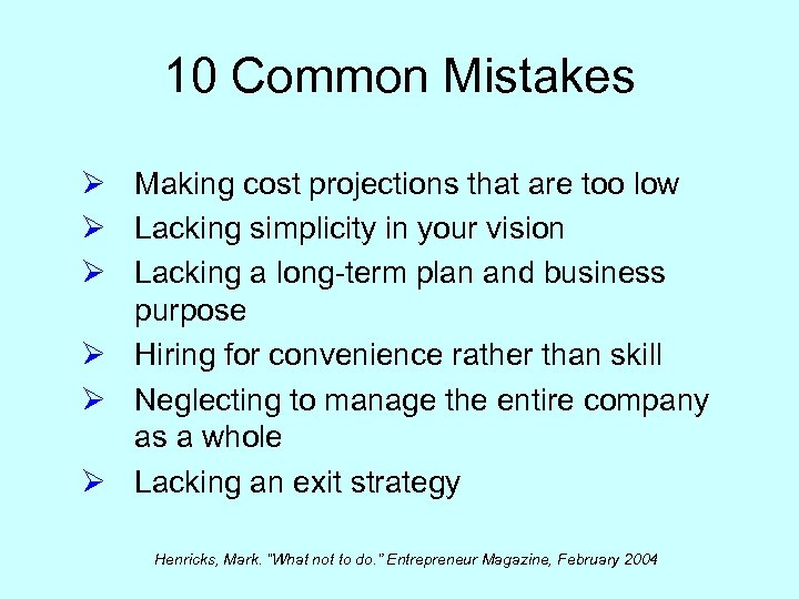 10 Common Mistakes Ø Making cost projections that are too low Ø Lacking simplicity