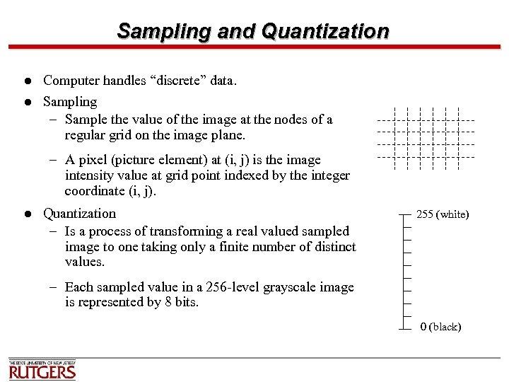 "Sampling and Quantization l l Computer handles ""discrete"" data. Sampling – Sample the value"