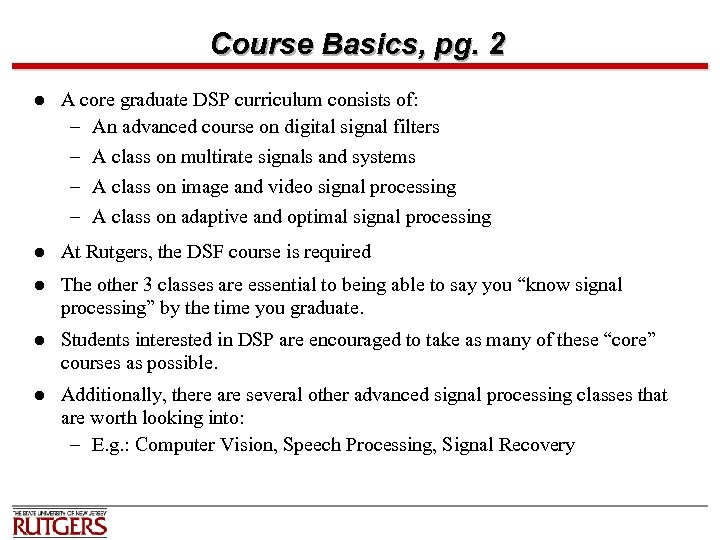 Course Basics, pg. 2 l A core graduate DSP curriculum consists of: – An