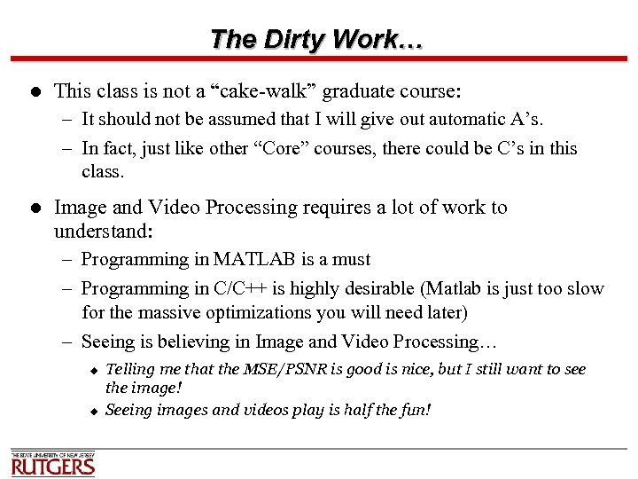 """The Dirty Work… l This class is not a """"cake-walk"""" graduate course: – It"""