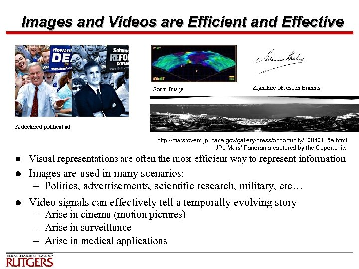 Images and Videos are Efficient and Effective Sonar Image Signature of Joseph Brahms A