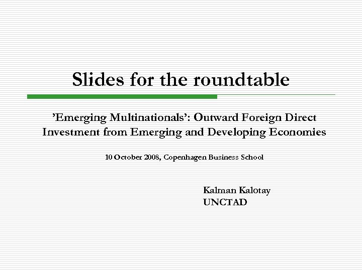 Slides for the roundtable 'Emerging Multinationals': Outward Foreign Direct Investment from Emerging and Developing