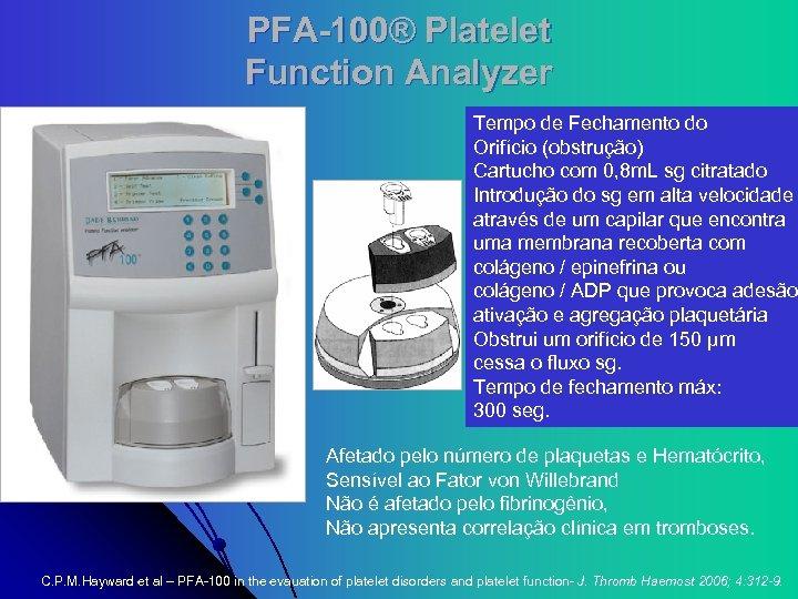 PFA-100® Platelet Function Analyzer Tempo de Fechamento do Orifício (obstrução) Cartucho com 0, 8