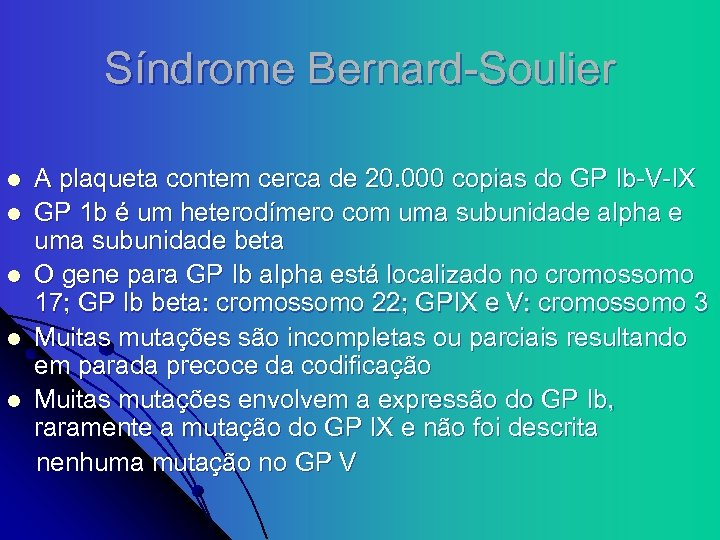 Síndrome Bernard-Soulier l l l A plaqueta contem cerca de 20. 000 copias do