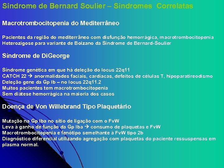 Síndrome de Bernard Soulier – Sindromes Correlatas Macrotrombocitopenia do Mediterrâneo Pacientes da região do
