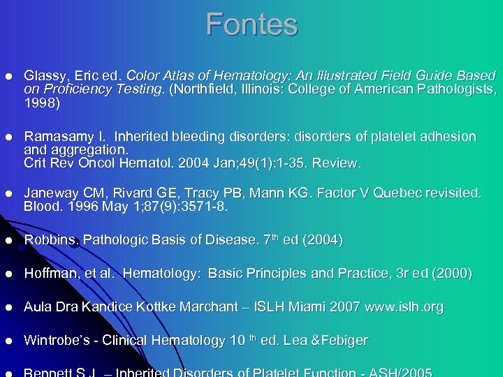 Fontes l Glassy, Eric ed. Color Atlas of Hematology: An Illustrated Field Guide Based