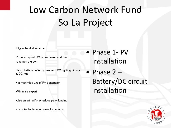 Low Carbon Network Fund So La Project Ofgem funded scheme Partnership with Western Power