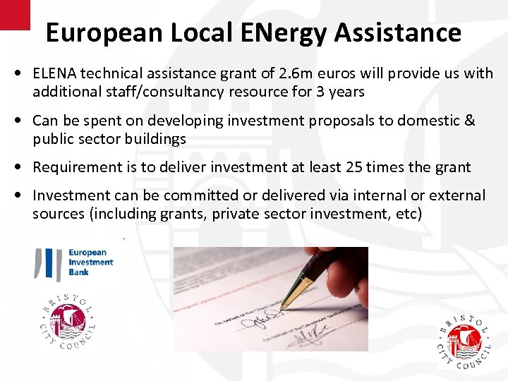 European Local ENergy Assistance • ELENA technical assistance grant of 2. 6 m euros