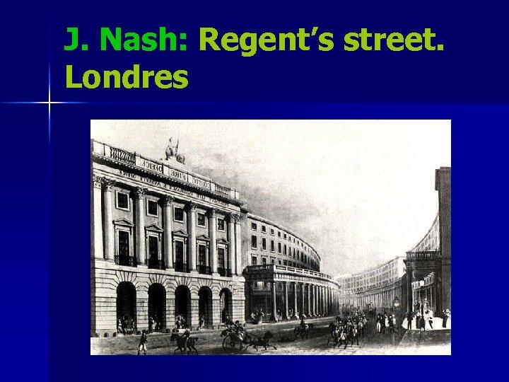 J. Nash: Regent's street. Londres