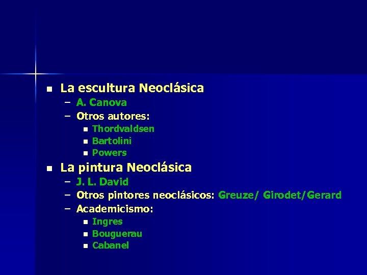 n La escultura Neoclásica – A. Canova – Otros autores: n n Thordvaldsen Bartolini