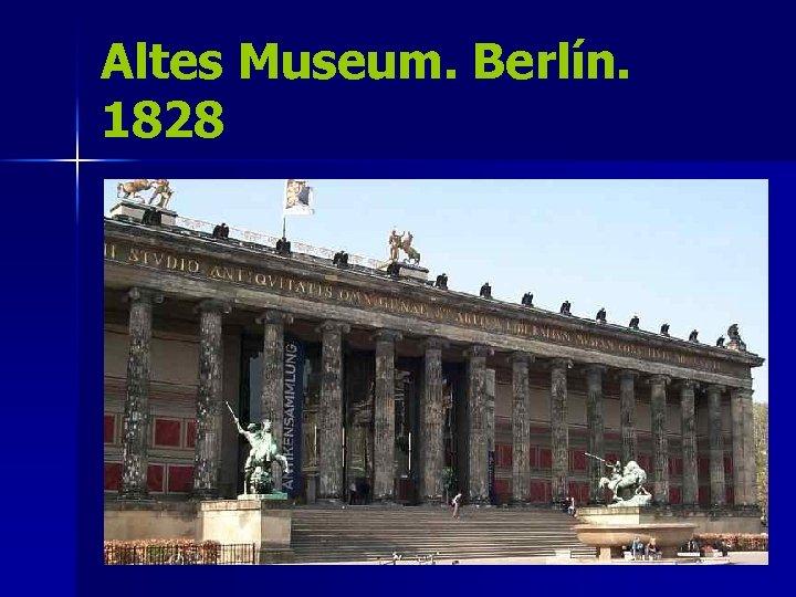 Altes Museum. Berlín. 1828
