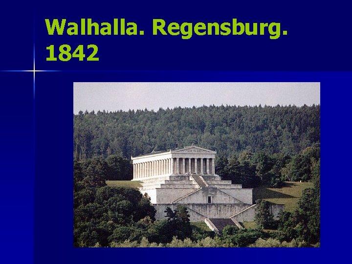 Walhalla. Regensburg. 1842