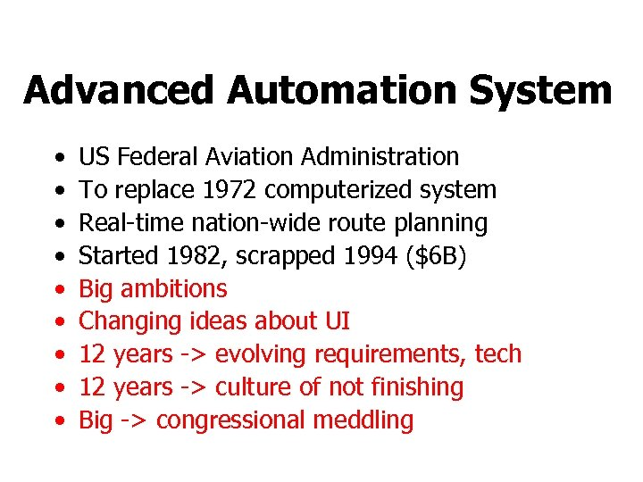 Advanced Automation System • • • US Federal Aviation Administration To replace 1972 computerized