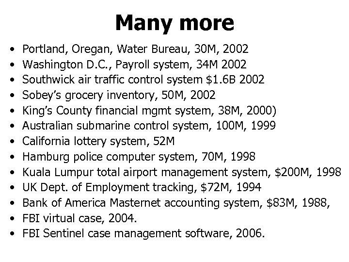 Many more • • • • Portland, Oregan, Water Bureau, 30 M, 2002 Washington