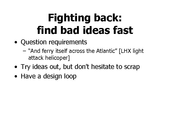 """Fighting back: find bad ideas fast • Question requirements – """"And ferry itself across"""