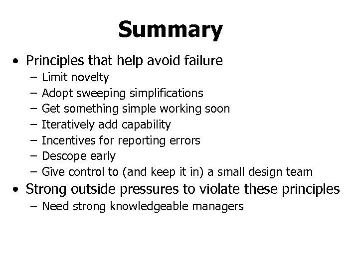 Summary • Principles that help avoid failure – – – – Limit novelty Adopt
