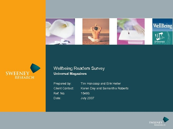 Wellbeing Readers Survey Universal Magazines Prepared by: Tim Honcoop and Erik Heller Client Contact: