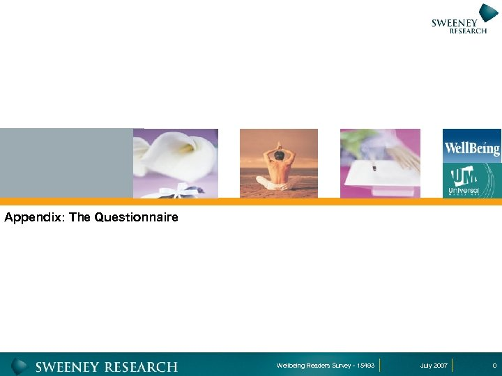 Appendix: The Questionnaire Wellbeing Readers Survey - 15493 July 2007 0