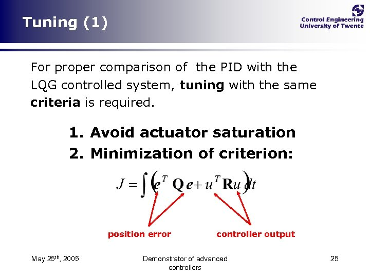 Tuning (1) For proper comparison of the PID with the LQG controlled system, tuning