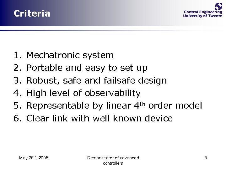 Criteria 1. 2. 3. 4. 5. 6. Mechatronic system Portable and easy to set