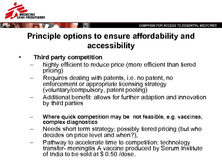 Principle options to ensure affordability and accessibility • Third party competition – highly efficient