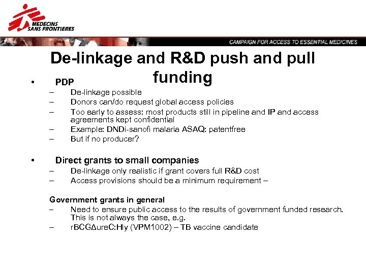 • De-linkage and R&D push and pull funding PDP – – – •
