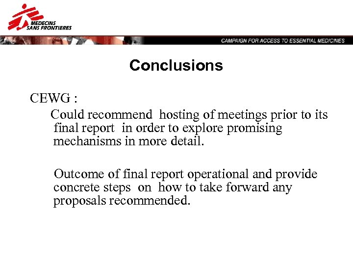 Conclusions CEWG : Could recommend hosting of meetings prior to its final report in