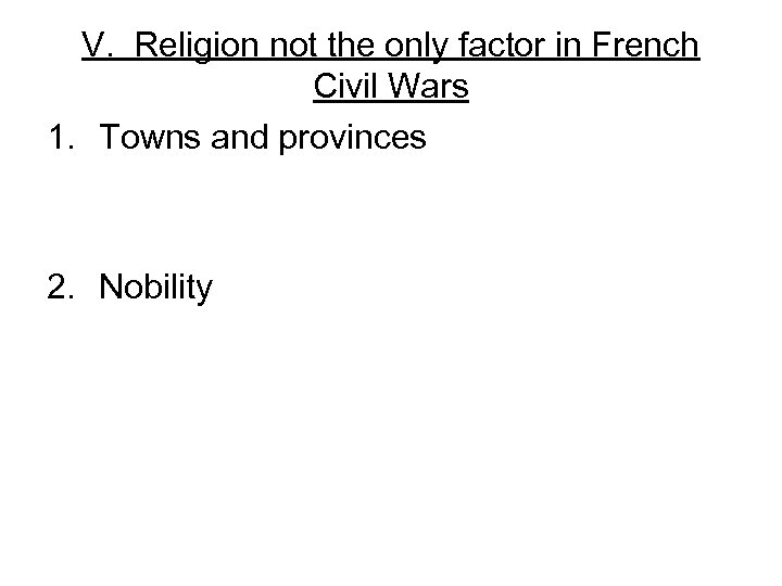 V. Religion not the only factor in French Civil Wars 1. Towns and provinces
