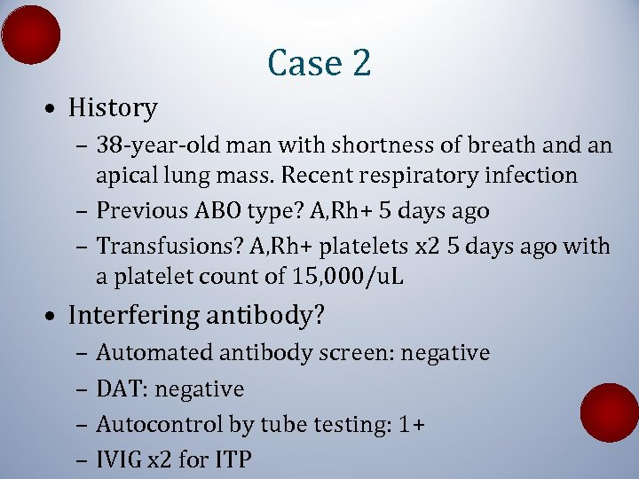Case 2 • History – 38 -year-old man with shortness of breath and an