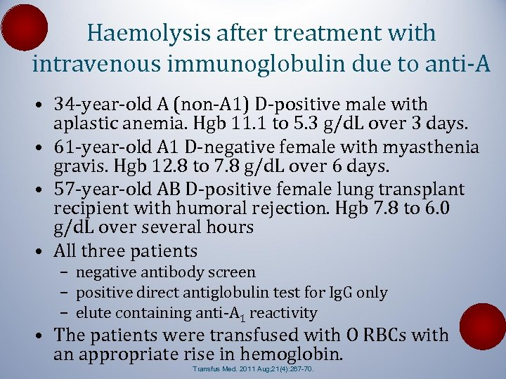 Haemolysis after treatment with intravenous immunoglobulin due to anti-A • 34 -year-old A (non-A