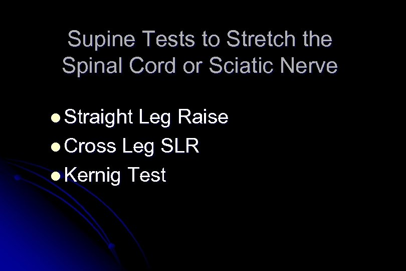 Supine Tests to Stretch the Spinal Cord or Sciatic Nerve l Straight Leg Raise