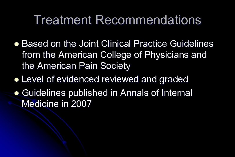 Treatment Recommendations Based on the Joint Clinical Practice Guidelines from the American College of