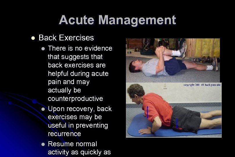Acute Management l Back Exercises l l l There is no evidence that suggests