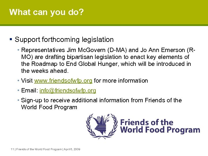 What can you do? § Support forthcoming legislation • Representatives Jim Mc. Govern (D-MA)