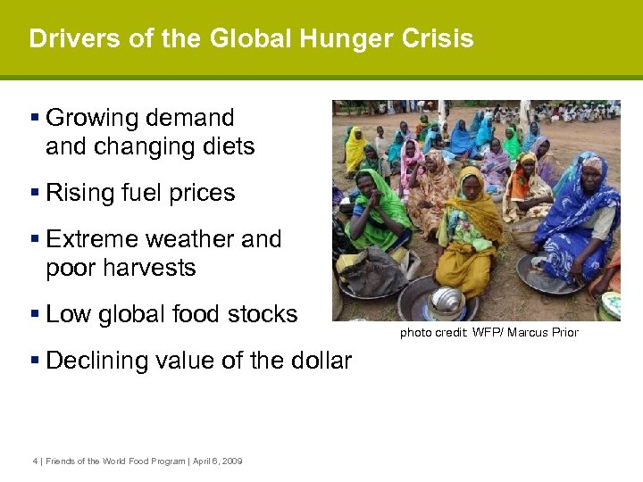 Drivers of the Global Hunger Crisis § Growing demand changing diets § Rising fuel